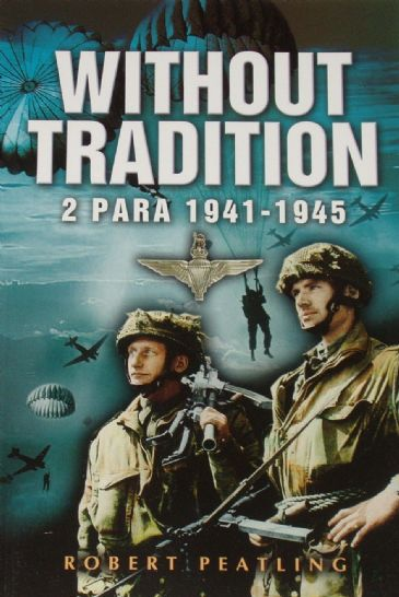 Without Tradition - 2 Para 1941-1945, by Robert Peatling
